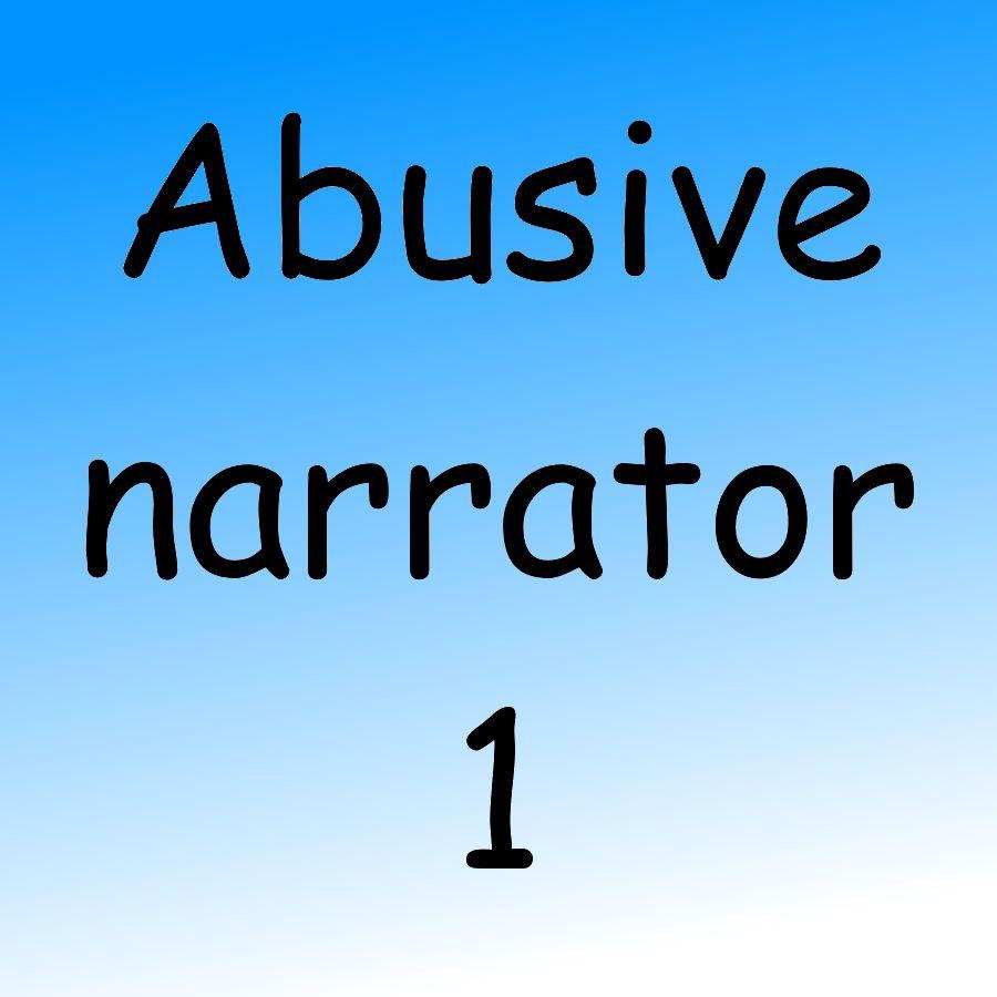 Abusive Narrator 1 by Pipanni