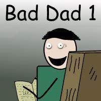 Bad Dad 1