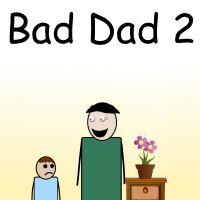 Bad Dad 2