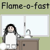 Flame-o-fast