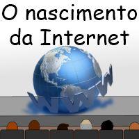 O nascimento da Internet