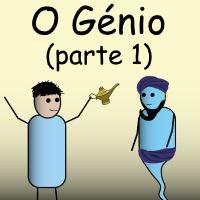 O Génio (parte 1)