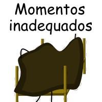 Momentos inadequados